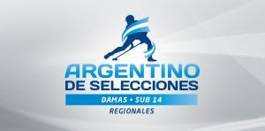 CAMPEONATO ARGENTINO DE SELECCIONES REGIONAL DAMAS SUB14