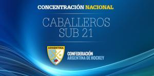 CABALLEROS: CONCENTRACIÓN NACIONAL SUB 21